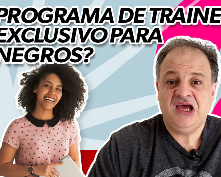 Programa de trainee para negros? | Economia está em tudo! # 112