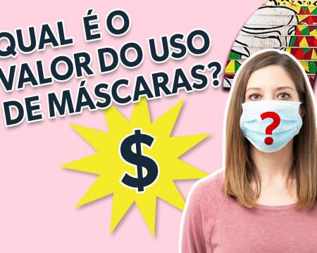 Qual é o valor do uso de máscaras?   Guetonomia # 58