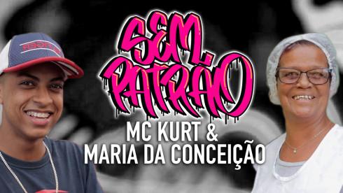 MC Kurt & Maria da Conceição | Sem Patrão #02