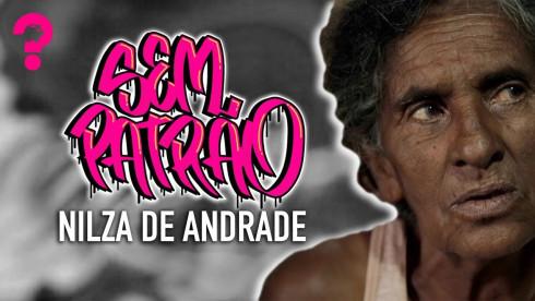 Nilza de Andrade | Sem Patrão #05