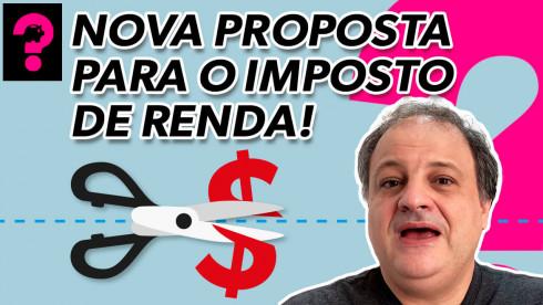 Nova proposta para o imposto de renda! | Economia está em tudo! # 148