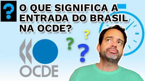 O que significa a entrada do Brasil na OCDE? | PQ? em 99 segundos #37