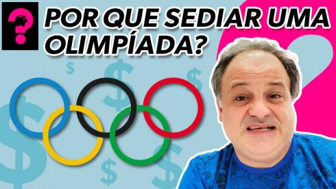Por que sediar uma olimpíada? | Economia está em tudo! # 152
