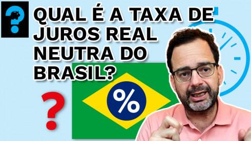 Qual a taxa de juros real neutra do Brasil? | PQ? em 99 segundos #40