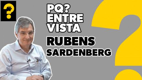 Rubens Sardenberg | PQ? Entrevista